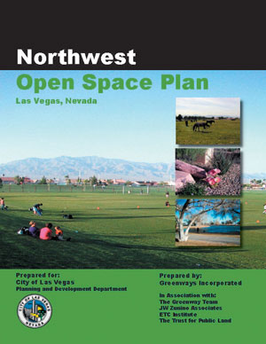 Northwest Open Space Plan - Las Vegas, Nevada - Prepared by: Greenways Incorporated